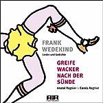 Greife wacker nach der Sünde | Frank Wedekind