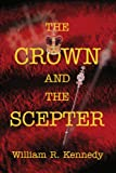The Crown and The Scepter (0595315011) by Kennedy, William