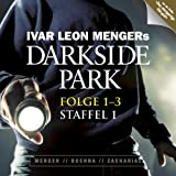 Darkside Park  - Folgen 1-3: Staffel 1.von &#34;Ivar Leon Menger&#34;
