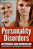 img - for Personality Disorders: Histronic and Borderline Personality Disorders Unmasked book / textbook / text book