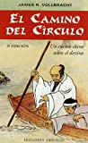 El Camino Del Circulo / The Way to the Circle: Un Cuento Chino Sobre el Destino/ A Chinese Tale on Destiny (Spanish Edition)