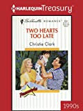 img - for Two Hearts Too Late (Silhouette Romance) book / textbook / text book