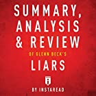 Summary, Analysis & Review of Glenn Beck's Liars Hörbuch von  Instaread Gesprochen von: Dwight Equitz