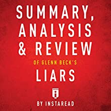 Summary, Analysis & Review of Glenn Beck's Liars Audiobook by  Instaread Narrated by Dwight Equitz