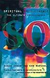Spiritual Intelligence: The Ultimate Intelligence (Bloomsbury Paperbacks) (0747536449) by Zohar, Danah