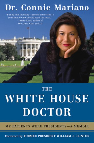 The White House Doctor by Dr. Connie Mariano