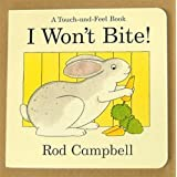 I Won't Bite!by Rod Campbell