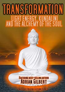 Transformation: Light Energy, Kundalini and the Alchemy of the Soul