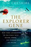 img - for The Explorer Gene: How Three Generations of One Family Went Higher, Deeper, and Further Than Any Before book / textbook / text book
