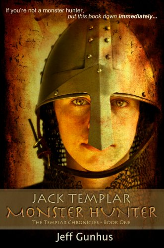 Jack Templar Monster Hunter: The Templar Chronicles: Book One