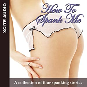 How to Spank Me Audiobook