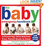 The Baby Emergency Handbook: Lifesavi...