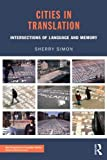 "Sherry Simon, ""Cities in Translation: Intersections of Language and Memory"" (Routledge, 2012)"