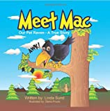 img - for Meet Mac - Our Pet Raven - A True Story book / textbook / text book