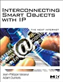 img - for Interconnecting Smart Objects with IP: The Next Internet book / textbook / text book