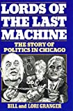 Lords of the Last Machine: The Story of Politics in Chicago