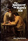 The Justice and the Mare's Ale: Law and Disorder in Seventeenth-Century England (0521239494) by MacFarlane, Alan