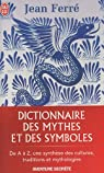 Dictionnaire des mythes et des symboles par Ferré