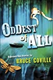Oddest of All (0152058087) by Coville, Bruce