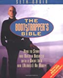 The Bootstrapper's Bible: How to Start and Build a Business With a Great Idea and (Almost) No Money