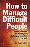 img - for How To Manage Difficult People by Alan Fairweather (2010-10-01) book / textbook / text book