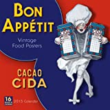 Bon Appétit Vintage Food Posters 2015 Wall Calendar (English and French Edition)