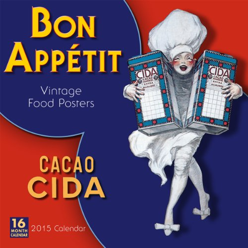 Bon App tit Vintage Food Posters 2015 Wall Calendar (English and French Edition)