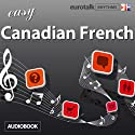 Rhythms Easy Canadian French (       UNABRIDGED) by EuroTalk Ltd Narrated by Jamie Stuart
