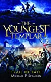 The Youngest Templar: Trail of Fate (Book Two)