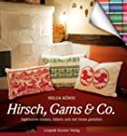 Hirsch, Gams & Co: Jagdmotive sticken...