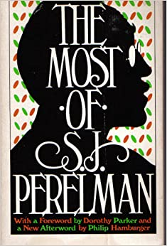 The Most of S. J. Perelman (A Fireside book), Perelman, S. J.