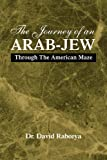 img - for The Journey of An Arab-Jew: Through The American Maze book / textbook / text book