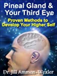 Pineal Gland & Third Eye: Proven Meth...