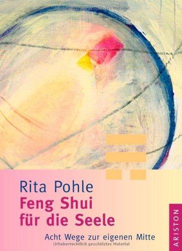 Feng Shui für die Seele: Acht Wege zur eigenen Mitte