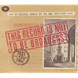 This Record Is Not To Be Broadcast - 75 Records Banned By The BBC 1931-57by Various Artists