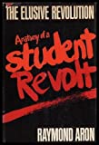 The Elusive Revolution: Anatomy of a Student Revolt