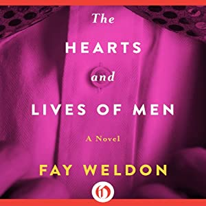 The Hearts and Lives of Men: A Novel | [Fay Weldon]