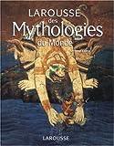 echange, troc Fernand Comte - Larousse des mythologies du monde