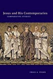 Jesus and His Contemporaries: Comparative Studies (Arbeiten Zur Geschichte Des Antiken Judentums Und Des Urchristentums, Bd. 25.) (0391041185) by Evans, Craig A.