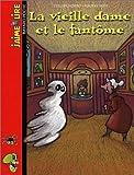 echange, troc Evelyne Reberg - La Vieille dame et le Fantôme