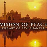 Vision of Peace: The Art of Ravi Shankar ~ Ravi Shankar