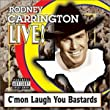 Live! C'mon Laugh You Bastards [Explicit]