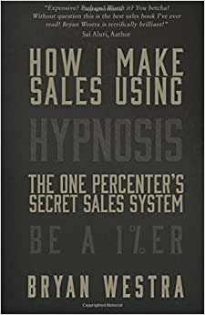 How I Make Sales Using Hypnosis: The One Percenters Secret Sales System Be A 1%ER