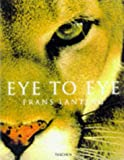 img - for Eye to Eye: Intimate Encounters with the Animal World (Jumbo) book / textbook / text book