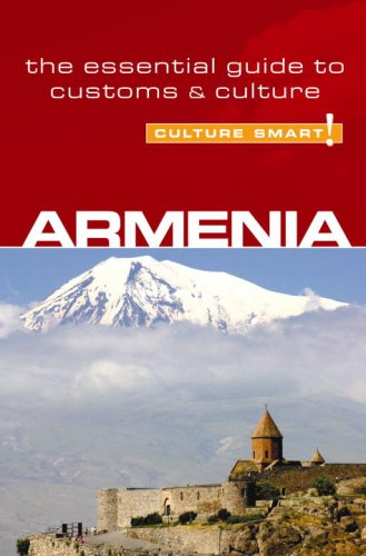 Culture Smart! Armenia: The Essential Guide to Customs & Culture
