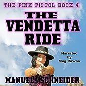 The Vendetta Ride: The Pink Pistol, Book 4 | Manuela Schneider