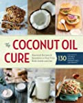The Coconut Oil Cure: Essential Recip...