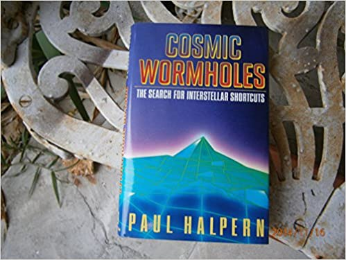Cosmic Wormholes: 2The Search for Interstellar Shortcuts, Halpern, Paul