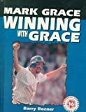 img - for Mark Grace: Winning With Grace book / textbook / text book