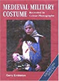 Medieval Military Costume (Europa Militaria Special, 8)